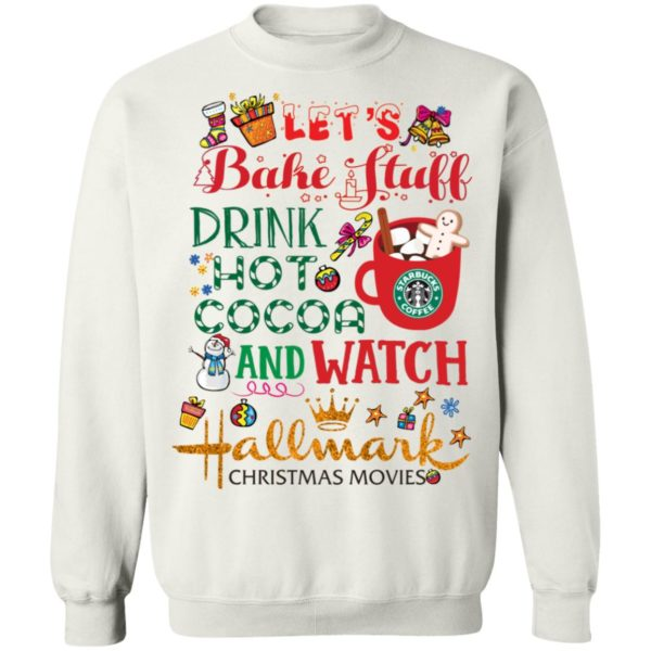 Let's Bake Stuff Drink Hot Cocoa and Watch Hallmark Shirt