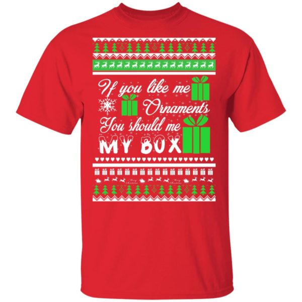 If You Like My Ornaments You Should Se My Box Christmas sweater 2