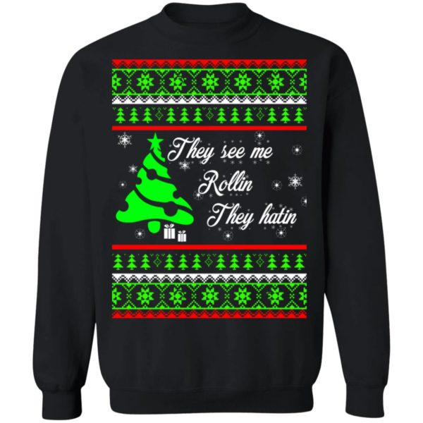 They see me rollin they hatin Christmas sweater