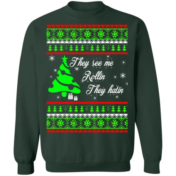 They see me rollin they hatin Christmas sweater 11