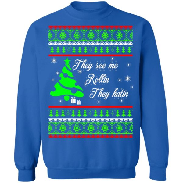 They see me rollin they hatin Christmas sweater 12