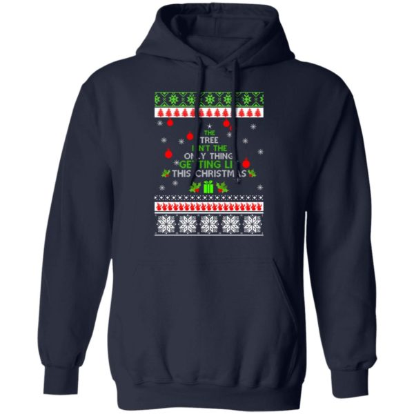 The Tree Isn't The Only Thing Getting Lit This Christmas sweater 8