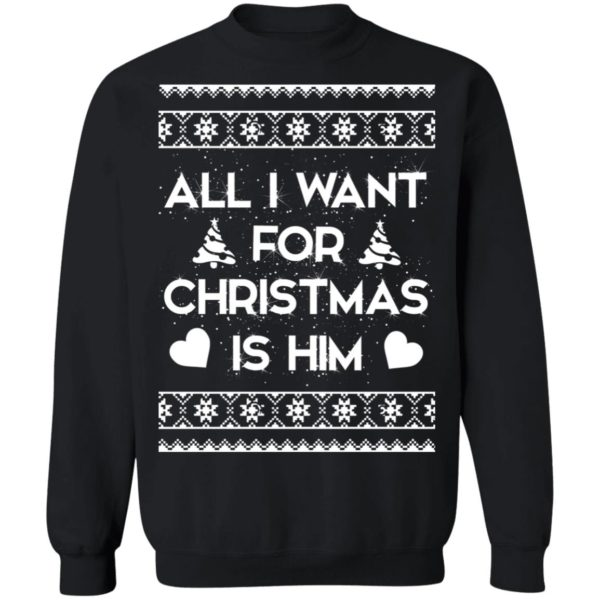 All I Want For Christmas is Him sweater 9