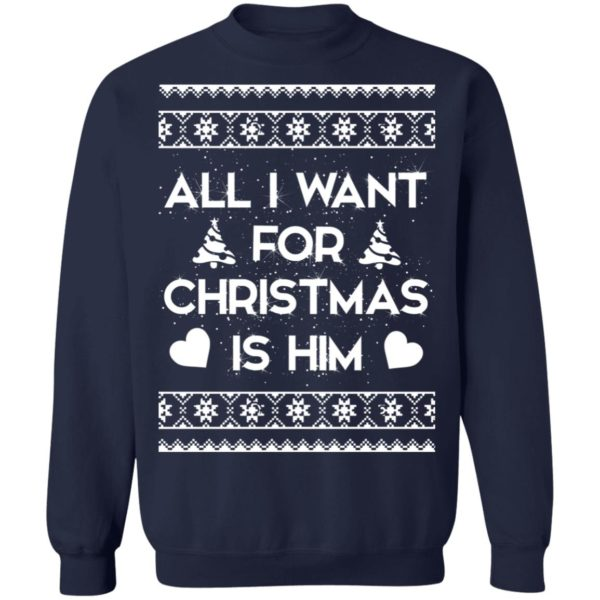 All I Want For Christmas is Him sweater 10