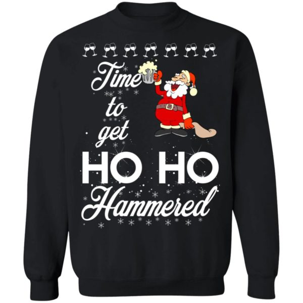 Time To Get Ho Ho Hammered Christmas sweater