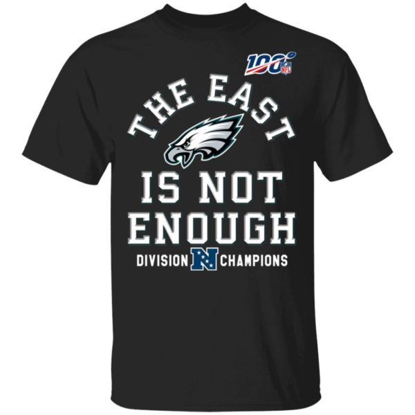 Eagles the east is not enough shirt