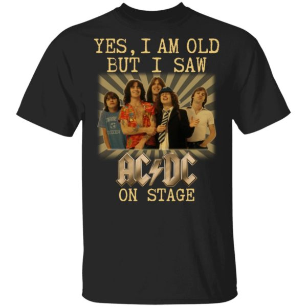 Yes I am old but I saw AC/DC on stage shirt
