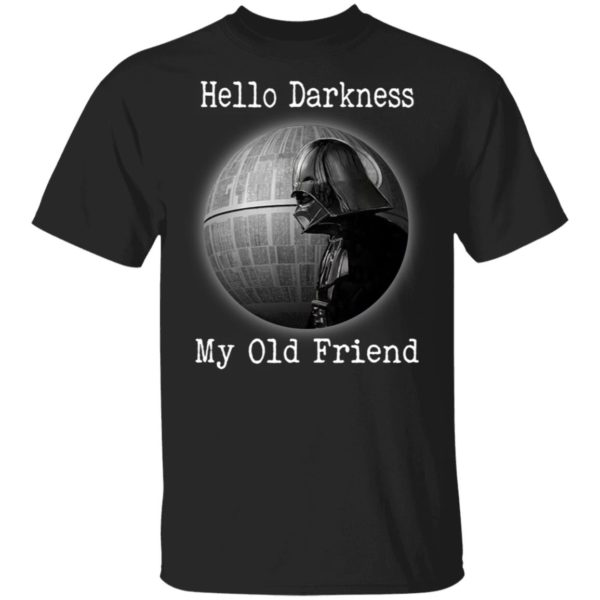 Darth Vader And Death Star Hello Darkness My Old Friend shirt