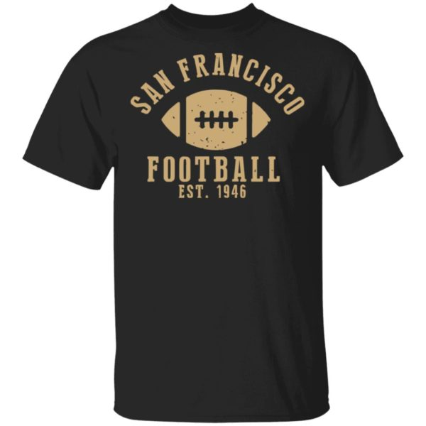 San Francisco Football Est 1946 shirt