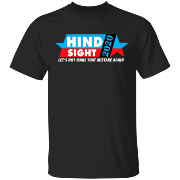 Hindsight 2020 shirt