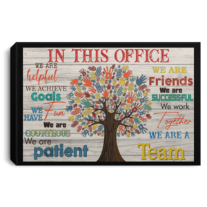 In this office we are helpful we are friends Poster Canvas