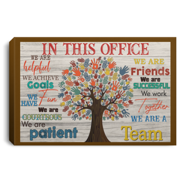 In this office we are helpful we are friends Poster Canvas 2