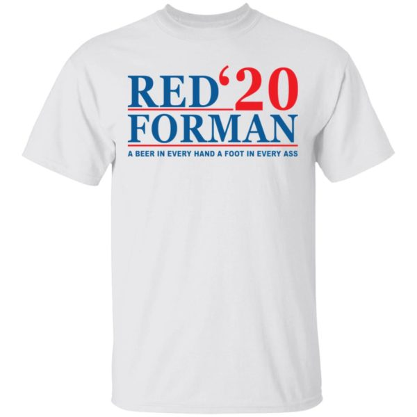 Red Forman 2020 a beer in every hand a foot shirt