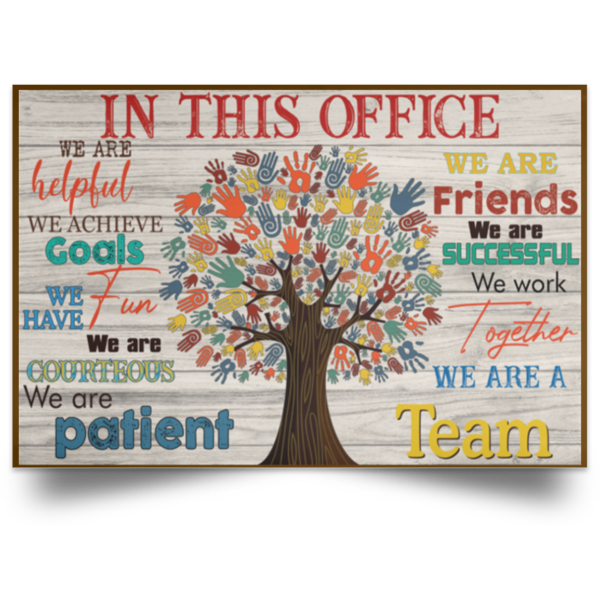 In this office we are helpful we are friends Poster Canvas 4