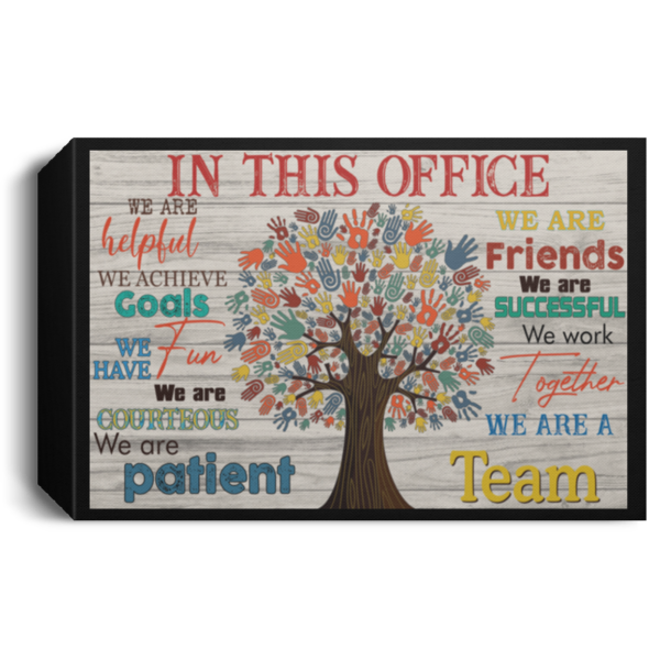 In this office we are helpful we are friends Poster Canvas 5