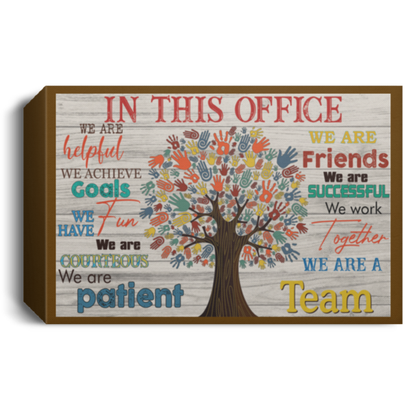 In this office we are helpful we are friends Poster Canvas 6