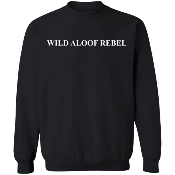 Wild Aloof Rebel black sweatshirt