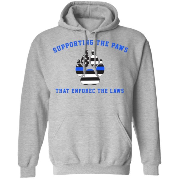 Supporting the paws that enforce the laws shirt 7