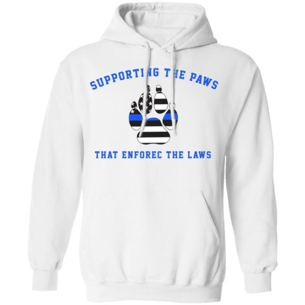 Supporting the paws that enforce the laws shirt 8