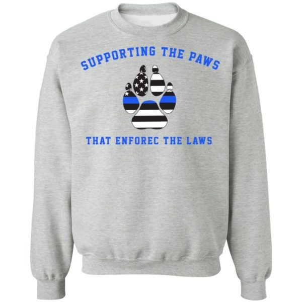 Supporting the paws that enforce the laws shirt 9