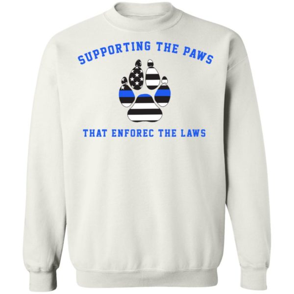 Supporting the paws that enforce the laws shirt 10