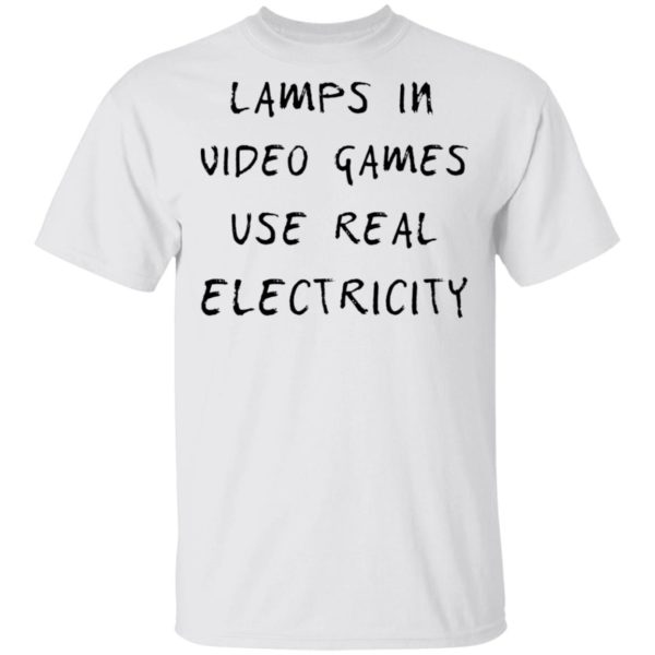 Lamp in video games use real electricity shirt