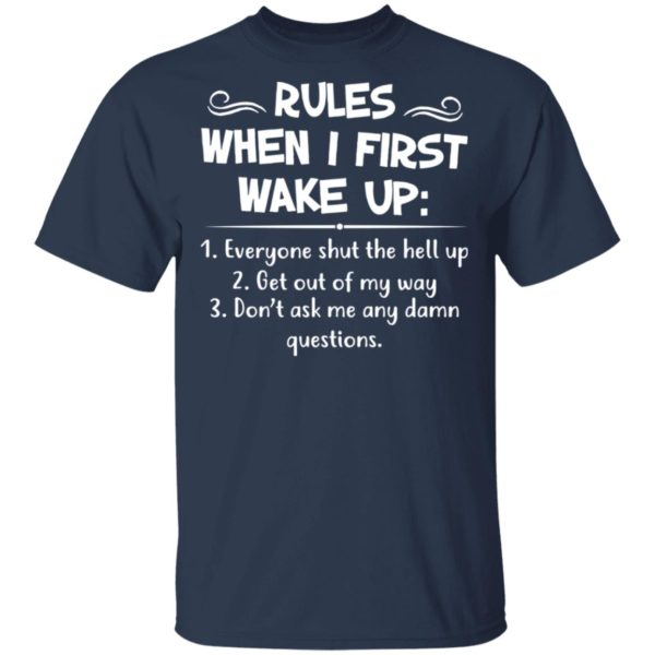 Rules when I first wake up shirt 2