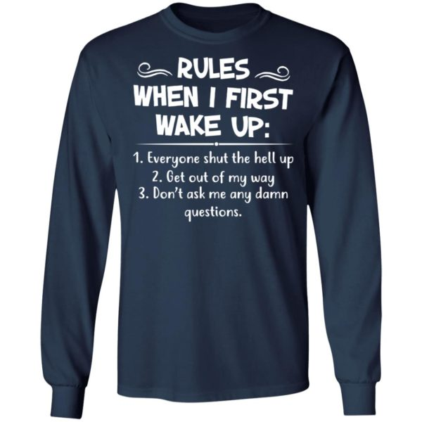 Rules when I first wake up shirt 6