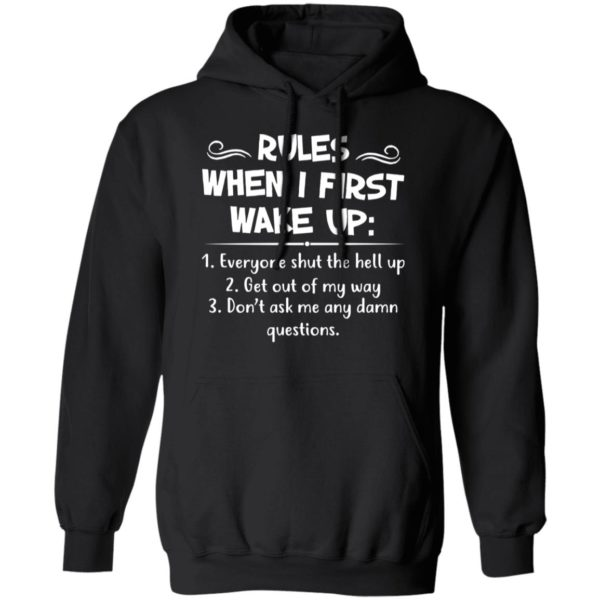 Rules when I first wake up shirt 7