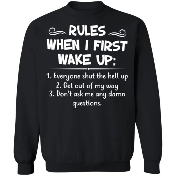 Rules when I first wake up shirt 9