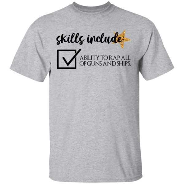Skill include ability to rap all of guns and ships shirt 2