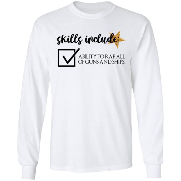 Skill include ability to rap all of guns and ships shirt 6