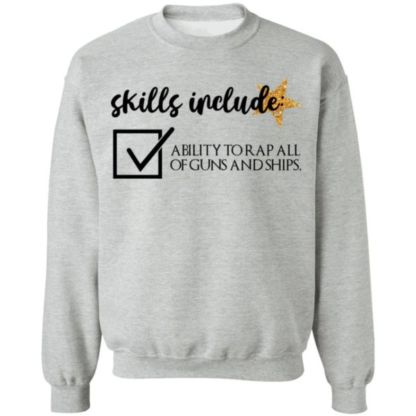Skill include ability to rap all of guns and ships shirt 9