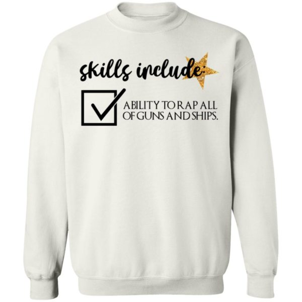 Skill include ability to rap all of guns and ships shirt 10