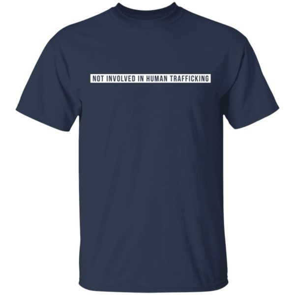 Not involved in human trafficking shirt 2