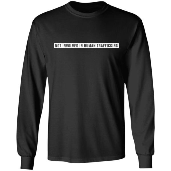 Not involved in human trafficking shirt 5