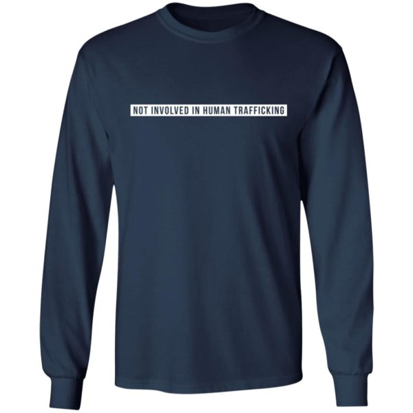 Not involved in human trafficking shirt 6