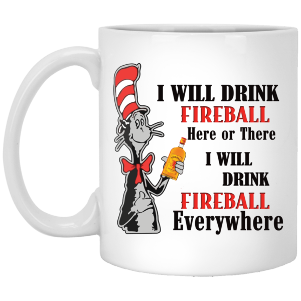 Dr Seuss I will drink Fireball here or there mug 1