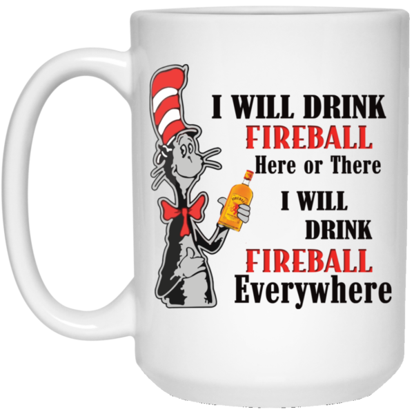 Dr Seuss I will drink Fireball here or there mug 3