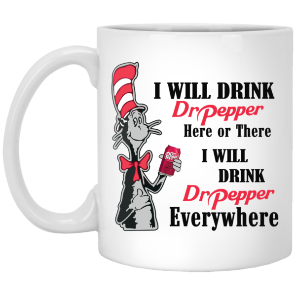 Dr Seuss I will drink Dr Pepper here or there mug