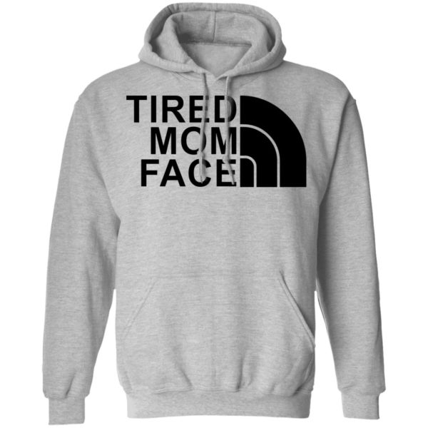 Tired Mom Face shirt 7