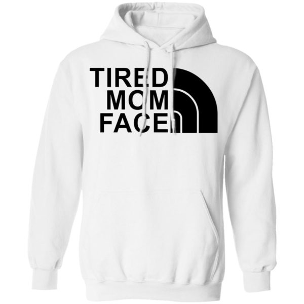 Tired Mom Face shirt 8