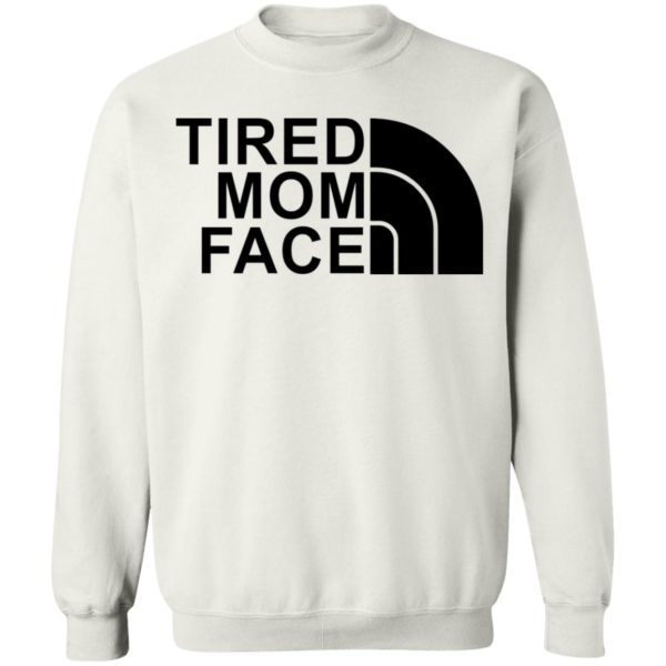 Tired Mom Face shirt 10