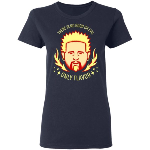 Flavor Zen There is no good or evil Only Flavor Shirt 4