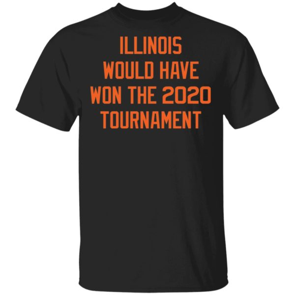Illinois would have won the 2020 tournament shirt