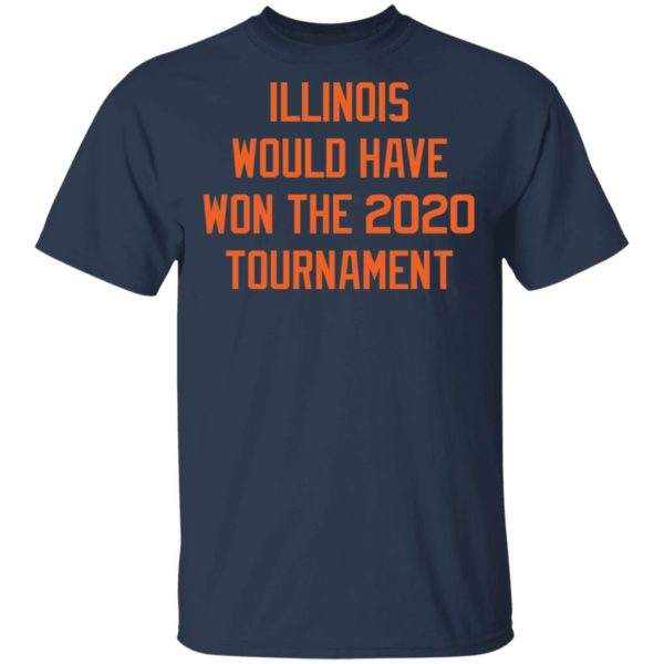Illinois would have won the 2020 tournament shirt 2