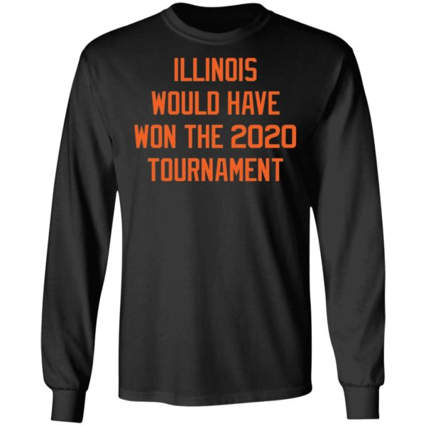 Illinois would have won the 2020 tournament shirt 5