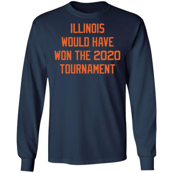 Illinois would have won the 2020 tournament shirt 6