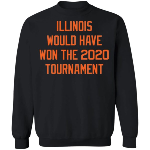 Illinois would have won the 2020 tournament shirt 9