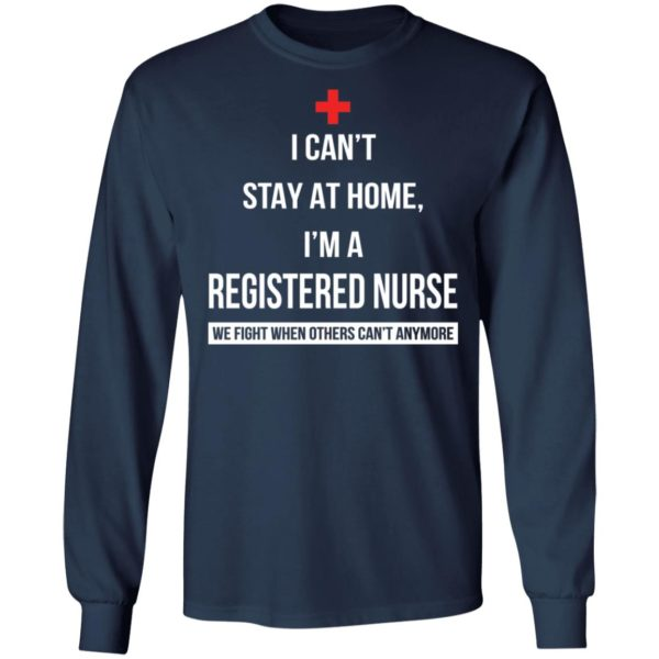Corona I can't stay at home I'm a Registered nurse shirt 6